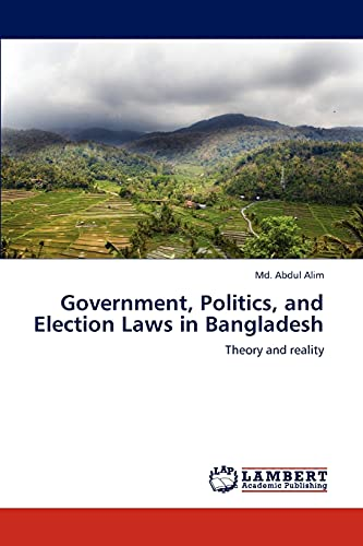 Government, Politics, and Election Laws in Bangladesh: Md. Abdul Alim