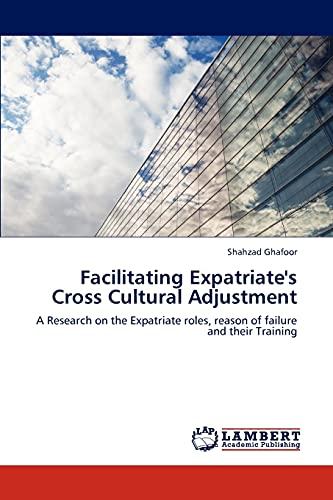 Facilitating Expatriates Cross Cultural Adjustment: Shahzad Ghafoor