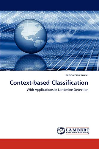 9783846583234: Context-based Classification: With Applications in Landmine Detection