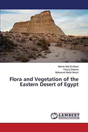 Flora and Vegetation of the Eastern Desert: Abd El-Ghani Monier
