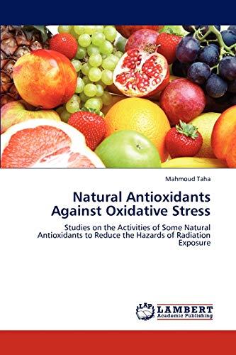 Natural Antioxidants Against Oxidative Stress: Mahmoud Taha