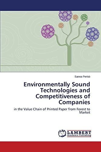 9783846584170: Environmentally Sound Technologies and Competitiveness of Companies: in the Value Chain of Printed Paper from Forest to Market