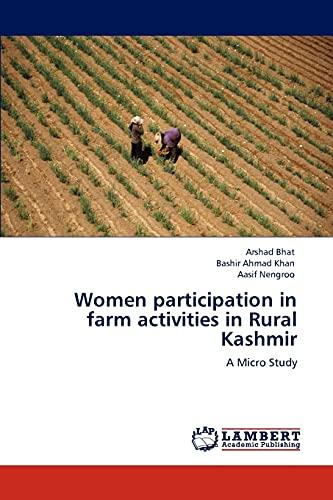 Women Participation in Farm Activities in Rural Kashmir (Paperback): Arshad Bhat, Bashir Ahmad Khan...