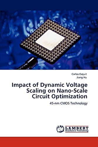 9783846584545: Impact of Dynamic Voltage Scaling on Nano-Scale Circuit Optimization: 45-nm CMOS Technology