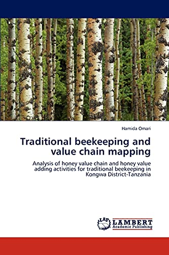 9783846584903: Traditional beekeeping and value chain mapping: Analysis of honey value chain and honey value adding activities for traditional beekeeping in Kongwa District-Tanzania