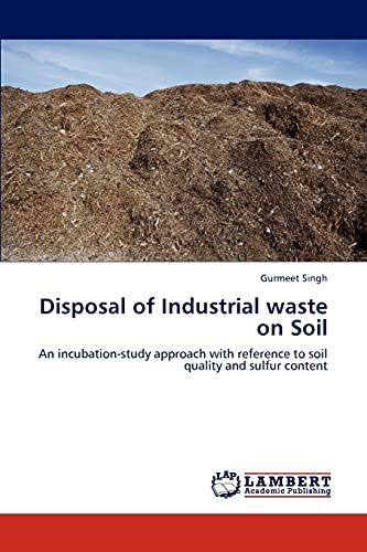 Disposal of Industrial Waste on Soil: Gurmeet Singh