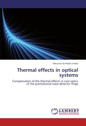 9783846586679: Thermal effects in optical systems: Compensation of the thermal effects in core optics of the gravitational wave detector Virgo