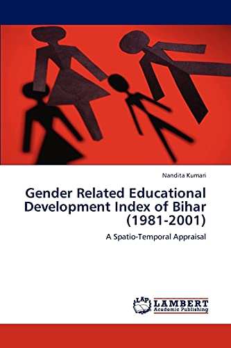 9783846587744: Gender Related Educational Development Index of Bihar (1981-2001): A Spatio-Temporal Appraisal