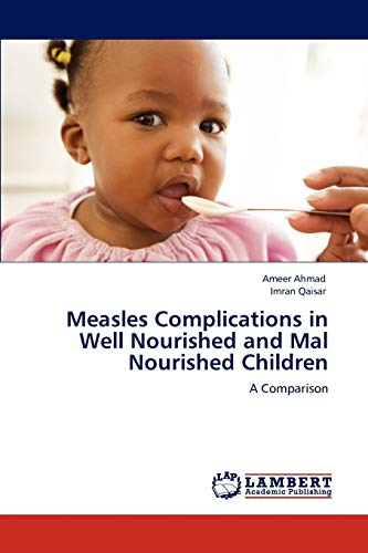 Measles Complications in Well Nourished and Mal: Ahmad Ameer