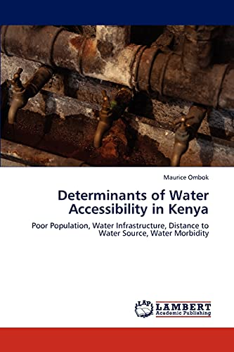 Determinants of Water Accessibility in Kenya: Poor Population, Water Infrastructure, Distance to ...