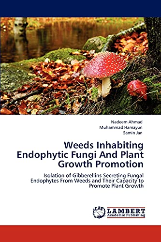 Weeds Inhabiting Endophytic Fungi and Plant Growth Promotion: Muhammad Hamayun