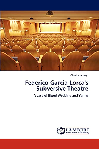 9783846590119: Federico Garcia Lorca's Subversive Theatre: A case of Blood Wedding and Yerma