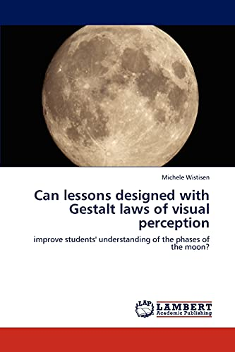 Can lessons designed with Gestalt laws of visual perception: Michele Wistisen