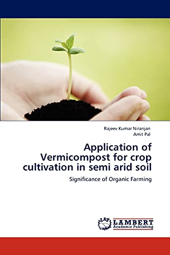 9783846590348: Application of Vermicompost for crop cultivation in semi arid soil: Significance of Organic Farming