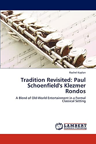 9783846590430: Tradition Revisited: Paul Schoenfield's Klezmer Rondos: A Blend of Old-World Entertainment in a Formal Classical Setting