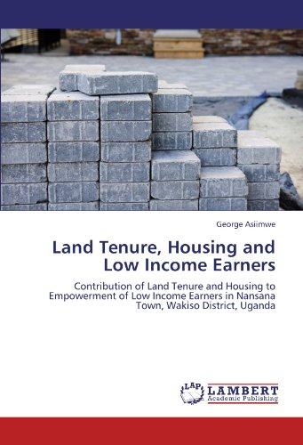 Land Tenure, Housing and Low Income Earners: George Asiimwe