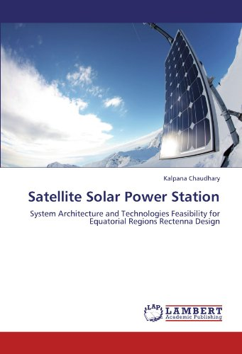 9783846591017: Satellite Solar Power Station: System Architecture and Technologies Feasibility for Equatorial Regions Rectenna Design
