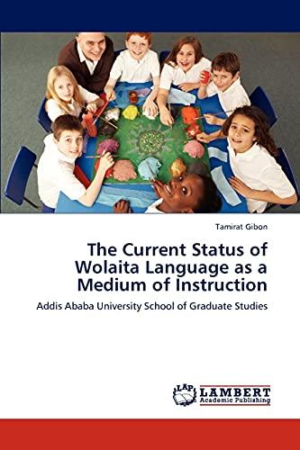 The Current Status of Wolaita Language as: Tamirat Gibon