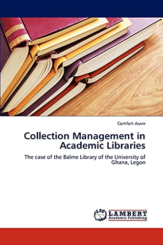 Collection Management in Academic Libraries: The case of the Balme Library of the University of ...