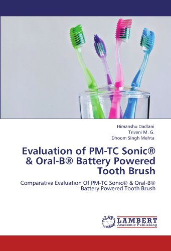 9783846593172: Evaluation of PM-TC Sonic® & Oral-B® Battery Powered Tooth Brush: Comparative Evaluation Of PM-TC Sonic® & Oral-B® Battery Powered Tooth Brush