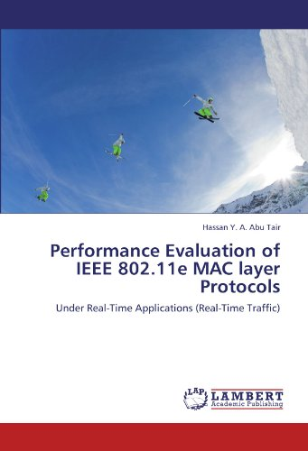 9783846593448: Performance Evaluation of IEEE 802.11e MAC layer Protocols: Under Real-Time Applications (Real-Time Traffic)