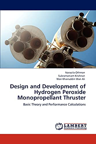 Design and Development of Hydrogen Peroxide Monopropellant Thruster: Wan Khairuddin Wan Ali
