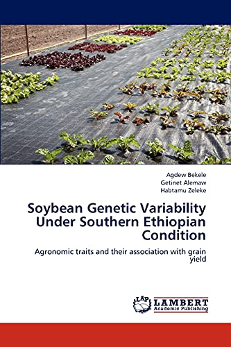 Soybean Genetic Variability Under Southern Ethiopian Condition: Agronomic traits and their ...