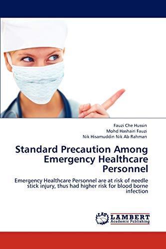 Standard Precaution Among Emergency Healthcare Personnel: Nik Hisamuddin Nik Ab Rahman