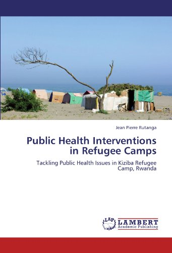 Public Health Interventions in Refugee Camps: Tackling: Rutanga, Jean Pierre