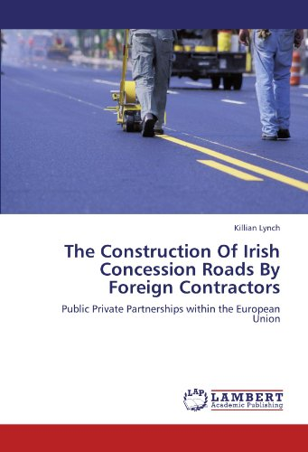 9783846596234: The Construction Of Irish Concession Roads By Foreign Contractors: Public Private Partnerships within the European Union