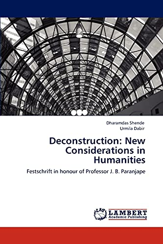 Deconstruction: New Considerations in Humanities: Dharamdas Shende