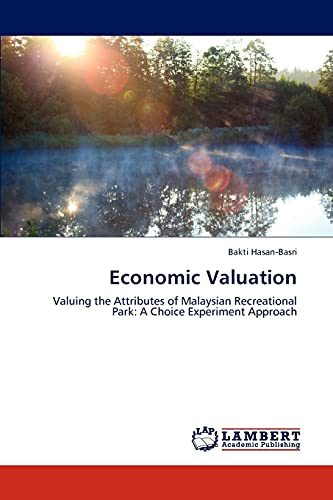 Economic Valuation: Valuing the Attributes of Malaysian Recreational Park: A Choice Experiment ...