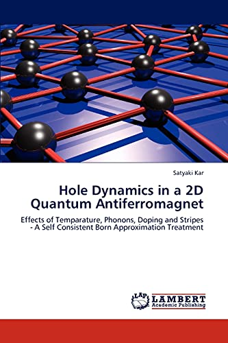 Hole Dynamics in a 2D Quantum Antiferromagnet: Effects of Temparature, Phonons, Doping and Stripes ...
