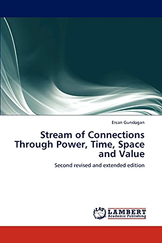 9783846597699: Stream of Connections Through Power, Time, Space and Value: Second revised and extended edition