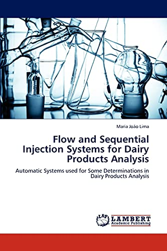 9783846597897: Flow and Sequential Injection Systems for Dairy Products Analysis: Automatic Systems used for Some Determinations in Dairy Products Analysis