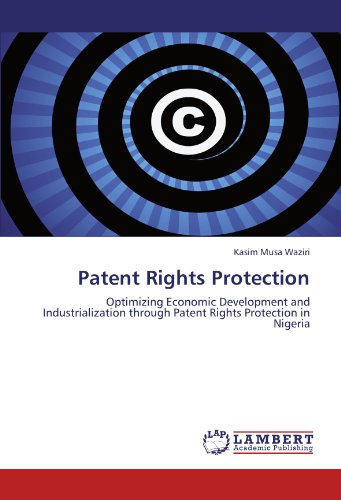 9783846598443: Patent Rights Protection: Optimizing Economic Development and Industrialization through Patent Rights Protection in Nigeria