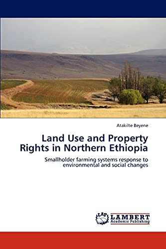 9783846598580: Land Use and Property Rights in Northern Ethiopia: Smallholder farming systems response to environmental and social changes
