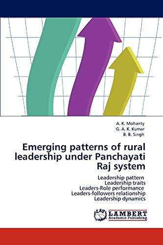 Emerging Patterns of Rural Leadership Under Panchayati Raj System: A. K. Mohanty