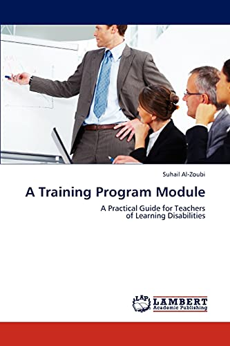 9783846599471: A Training Program Module: A Practical Guide for Teachers of Learning Disabilities