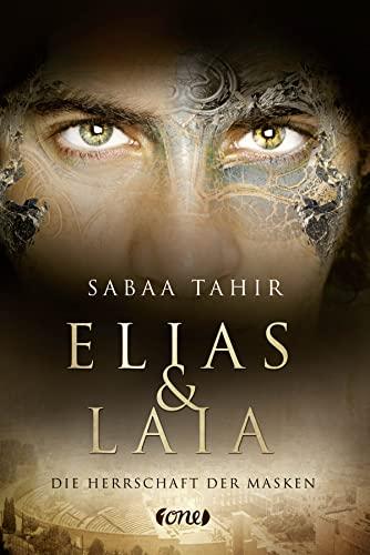Elias Laia - Die Herrschaft der Masken: Sabaa Tahir