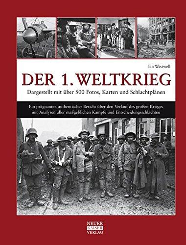 9783846820018: Der 1. Weltkrieg: Dargestellt mit über 500 Fotos, Karten und Schlachtplänen