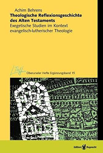 Theologische Reflexionsgeschichte des Alten Testaments: Achim Behrens