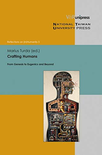9783847100591: Crafting Humans: From Genesis to Eugenics and Beyond (Reflections on (In)humanity)