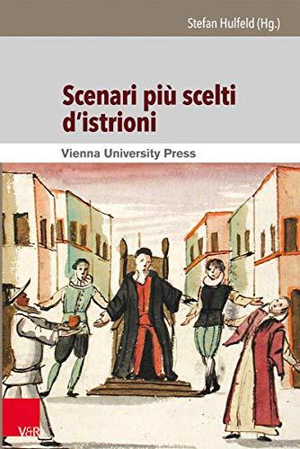 9783847100805: Scenari più scelti d'istrioni: Italienisch-Deutsche Edition der einhundert Commedia all'improvviso - Szenarien aus der Sammlung Corsiniana (Theater - Film - Medien) (German Edition)