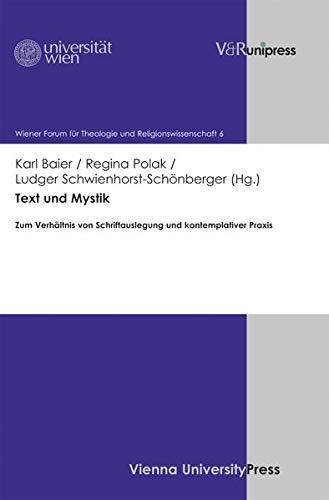 9783847101161: Text und Mystik: Zum Verhältnis von Schriftauslegung und kontemplativer Praxis (Wiener Forum Fur Theologie Und Religion)