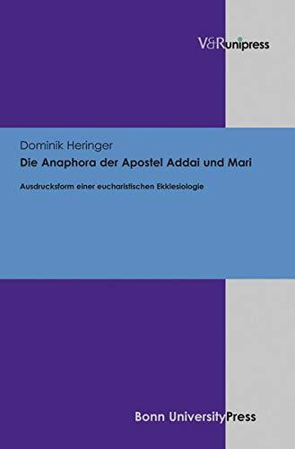 Die Anaphora der Apostel Addai und Mari: Dominik Heringer