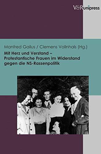9783847101734: Mit Herz und Verstand - Protestantische Frauen im Widerstand gegen die NS-Rassenpolitik (Berichte Und Studien) (German Edition)