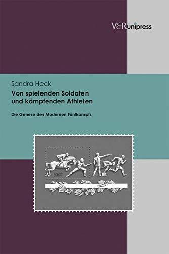 Von spielenden Soldaten und kämpfenden Athleten: Sandra Heck