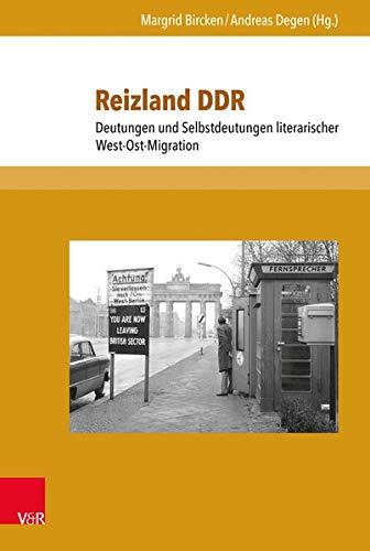 9783847102557: Reizland DDR: Deutungen und Selbstdeutungen literarischer West-Ost-Migration