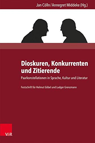 9783847103004: Dioskuren, Konkurrenten und Zitierende: Paarkonstellationen in Sprache, Kultur und Literatur (German Edition)